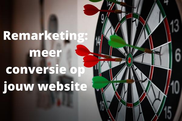 Remarketing: meer conversie voor jouw website